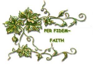 Per Fidem~ Faith