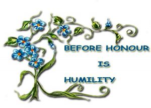 Before Honour is Humility